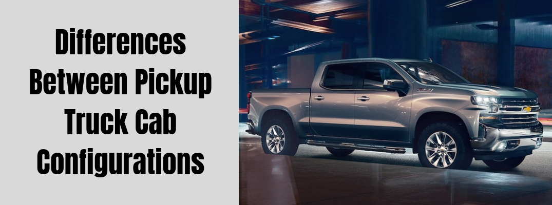 What are the Differences Between the Cab Configurations on Pickup Trucks?