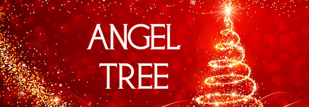 Pick an Angel from the Angel Tree for a Gift for a Child This Holiday Season!
