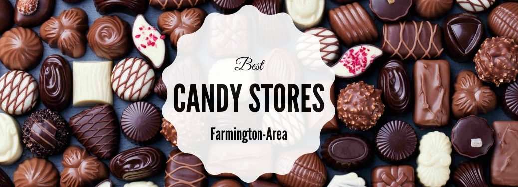 Best Candy Stores Farmington-Area title and many selections of chocolate