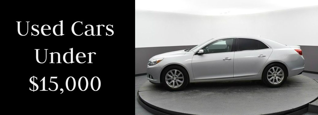 Used Cars Under $15,000 title and a silver 2016 Chevrolet Malibu Limited LTZ