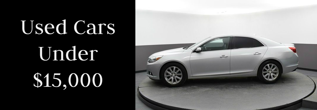 Check Out Our High-Quality Used Cars Under $15,000!