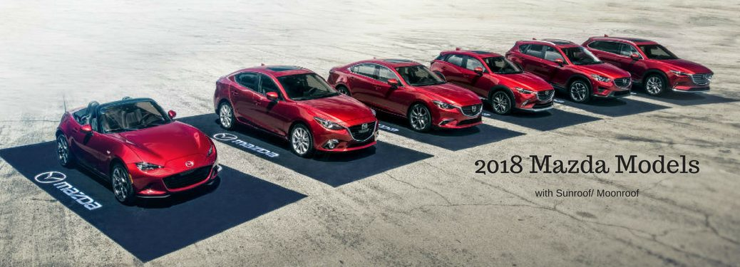 2018 Mazda Models with sunroof/ moonroof, text on an image of the 2018 Mazda vehicle lineup parked next to each other in the desert