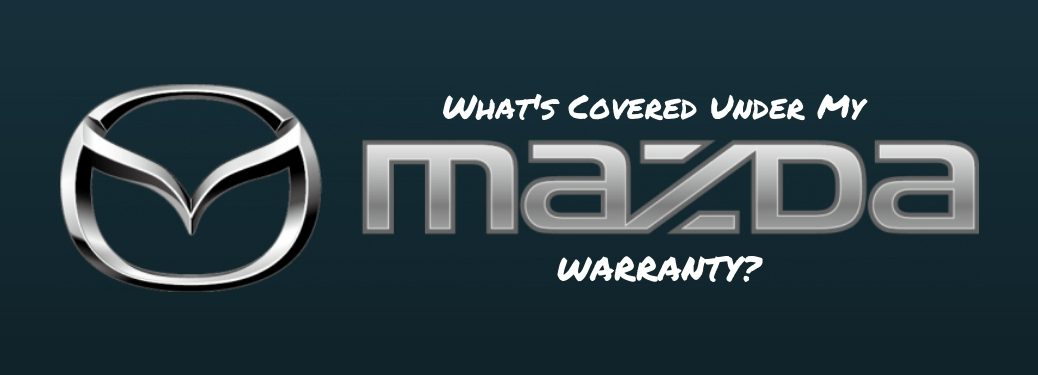 What's Covered Under My Mazda Warranty, text next to the Mazda Logo on a black background