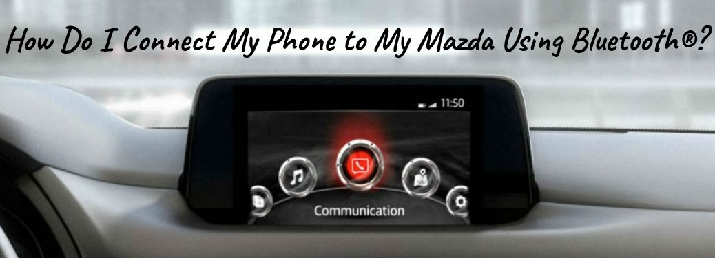 How Do I Connect My Phone to My Mazda Using Bluetooth?, text on a closeup image of the touchscreen display in the 2019 Mazda CX-9
