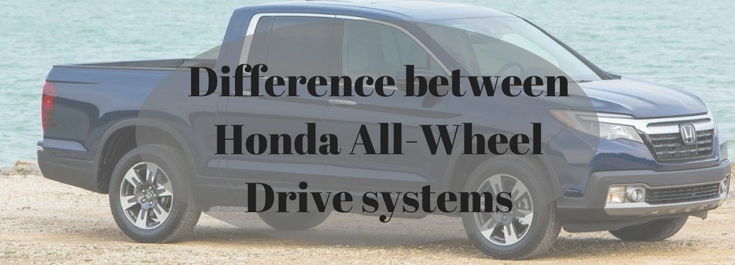 Difference between Honda All-wheel-drive systems