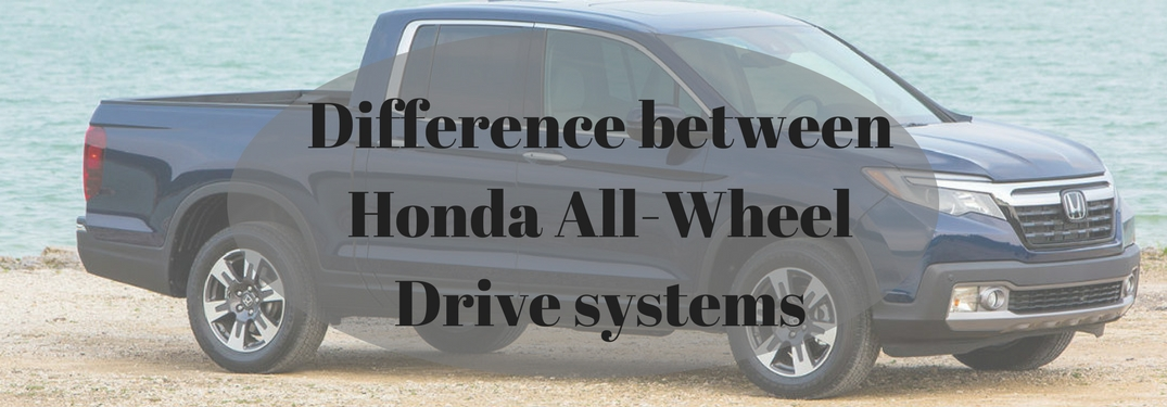 What's the difference between Honda All-Wheel Drive systems?