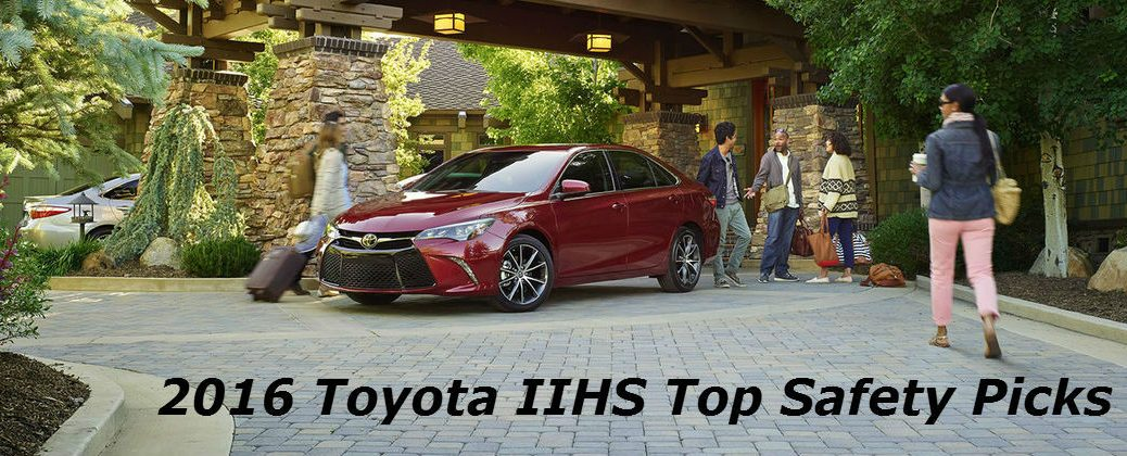Iihs Safety Ratings >> 2016 Toyota Models Earn Iihs Top Safety Pick Ratings