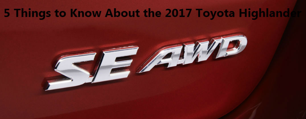 What Stands Out About the 2017 Toyota Highlander?
