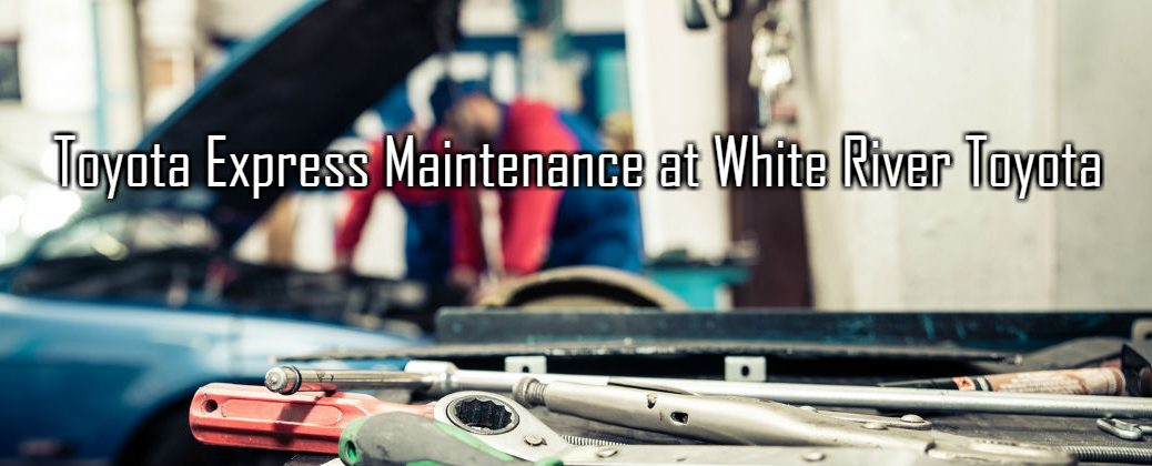 Quick Service and Maintenance in White River Junction VT