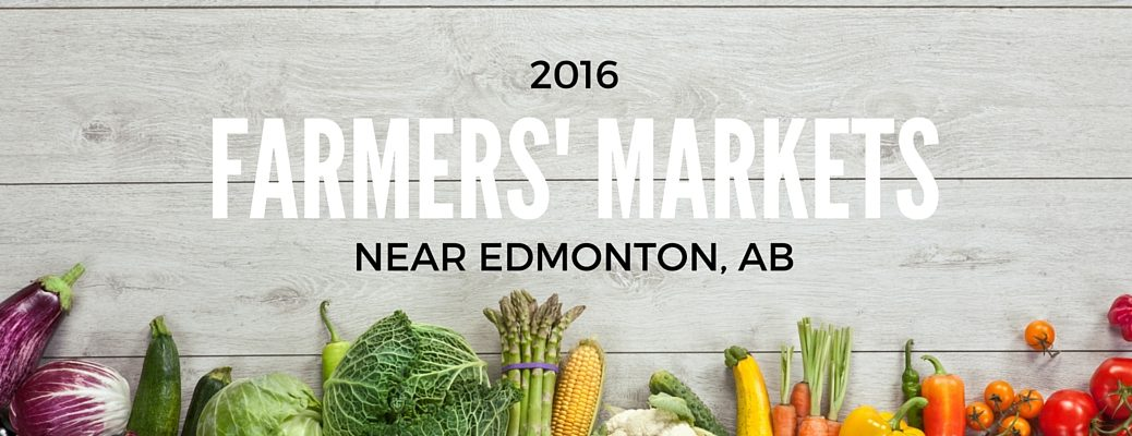 Farmers Markets 2016 near Edmonton AB