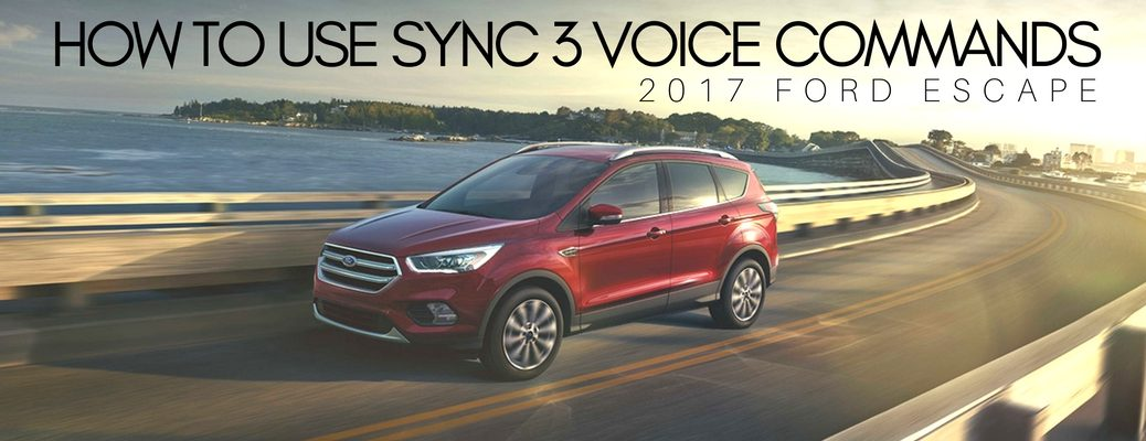 how to use SYNC 3 voice commands in 2017 Ford Escape