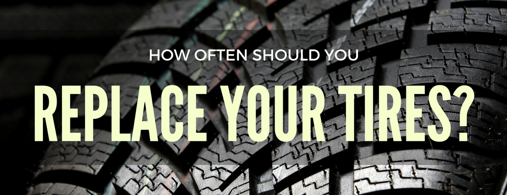 how often should you replace your tires