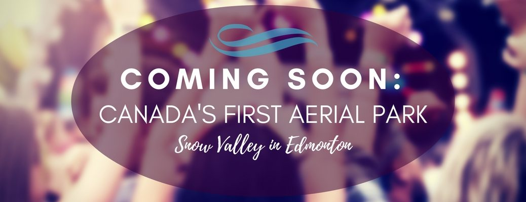 large aerial park coming to Snow Valley in Edmonton AB