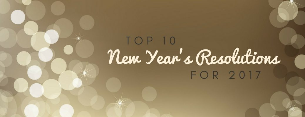 top 10 New Year's resolutions for 2017
