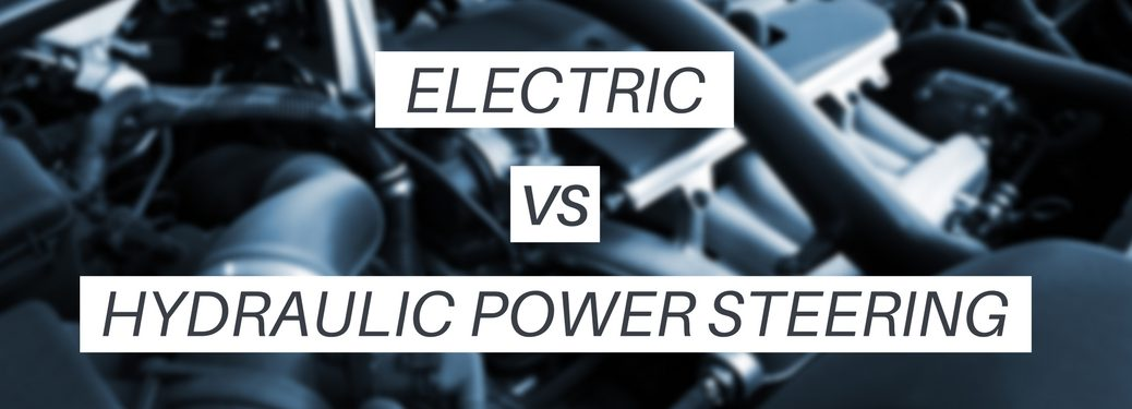 electric vs hydraulic power steering