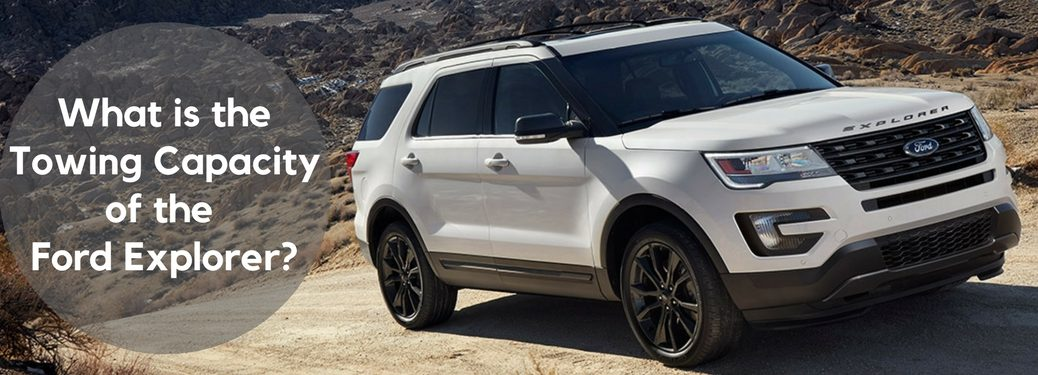 ford explorer 2017 towing capacity sherwood
