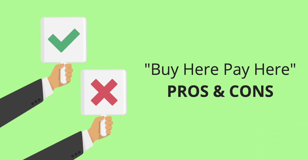 Pros And Cons Of Buy Here Pay Here Dealerships