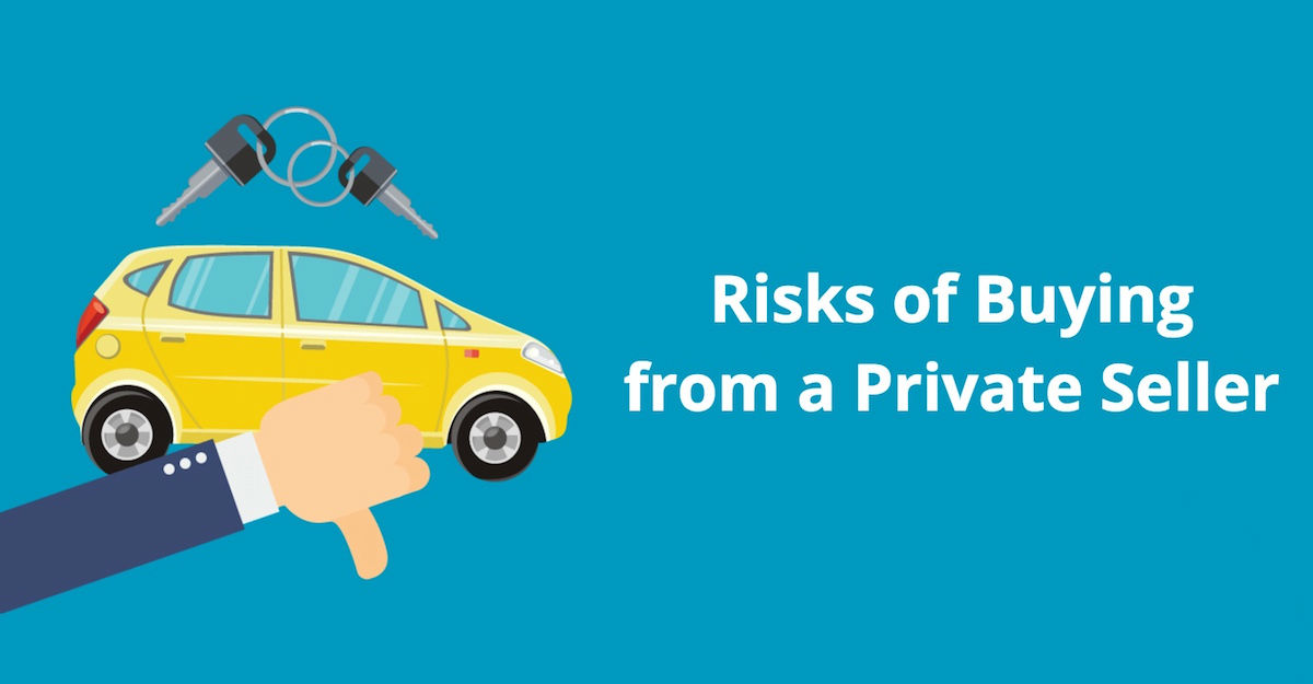 risks of buying from a private seller