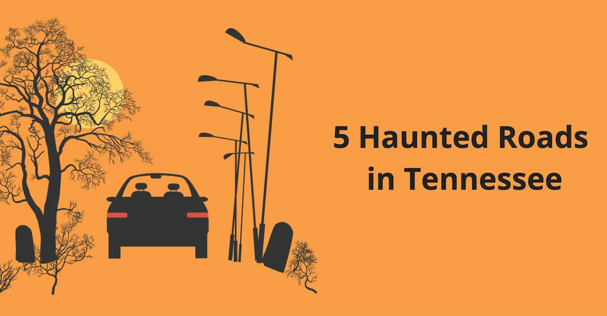 5 Haunted Roads & Places in Tennessee