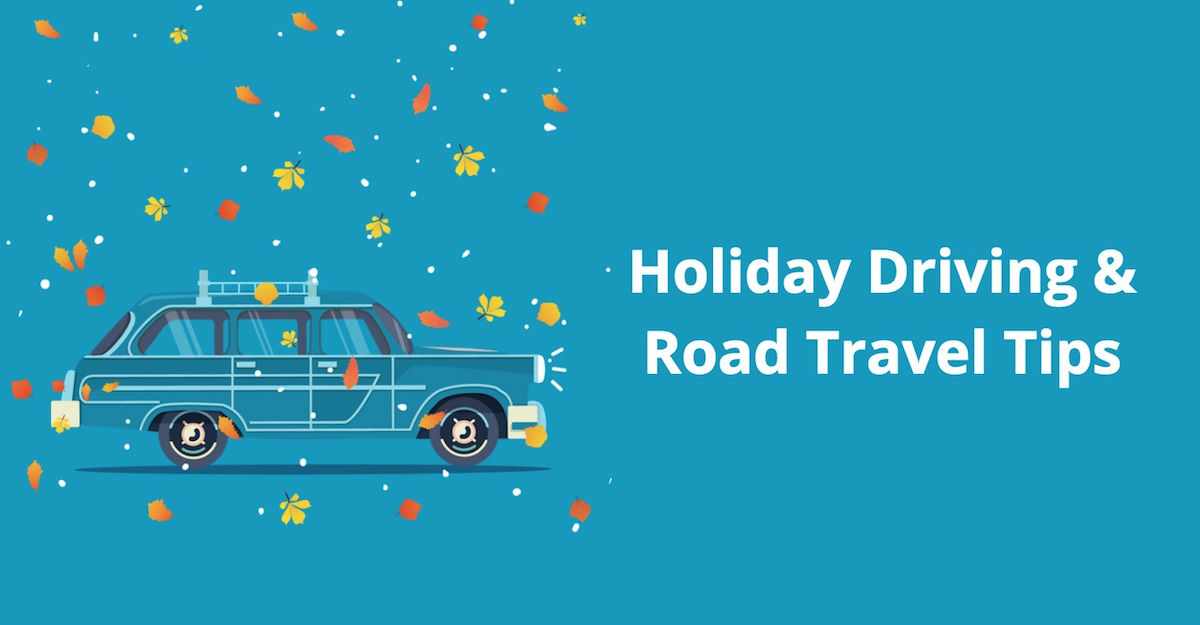 Holiday Road Trip Travel Tips - Be Safe and Merry