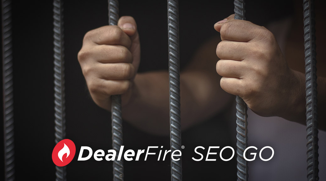 Does your SEO strategy belong behind bars?