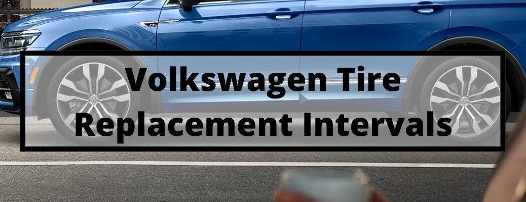 Volkswagen Tire Replacement Intervals banner with a blue 2020 Volkswagen Tiguan in the background