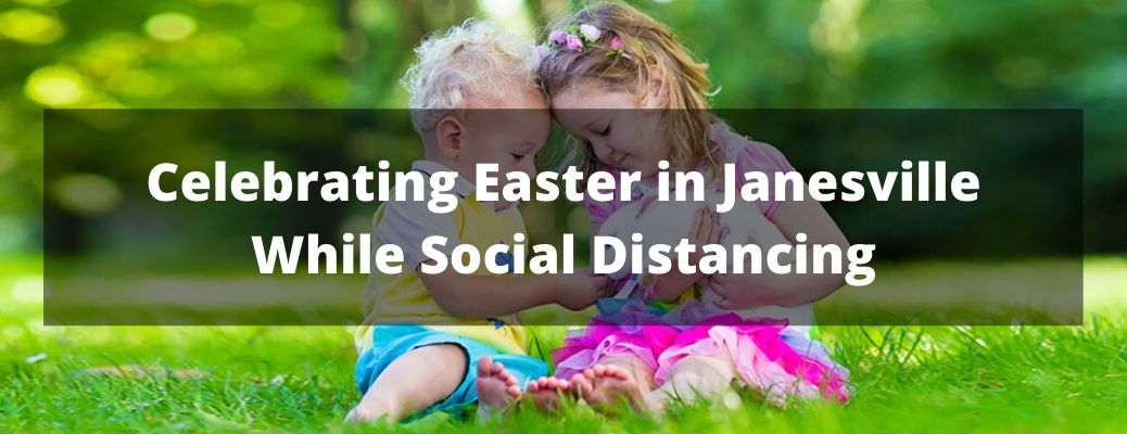 Celebrating Easter in Janesville While Social Distancing banner with two children holding a bunny in the background