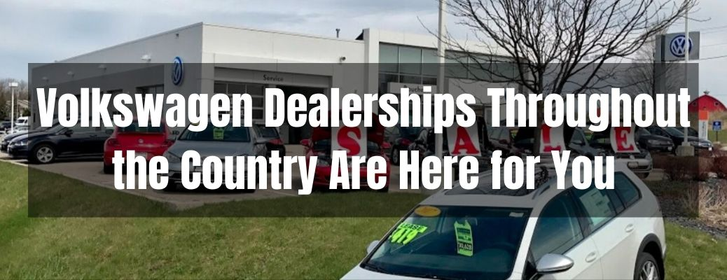 Volkswagen Dealerships Throughout the Country Are Here for You Banner