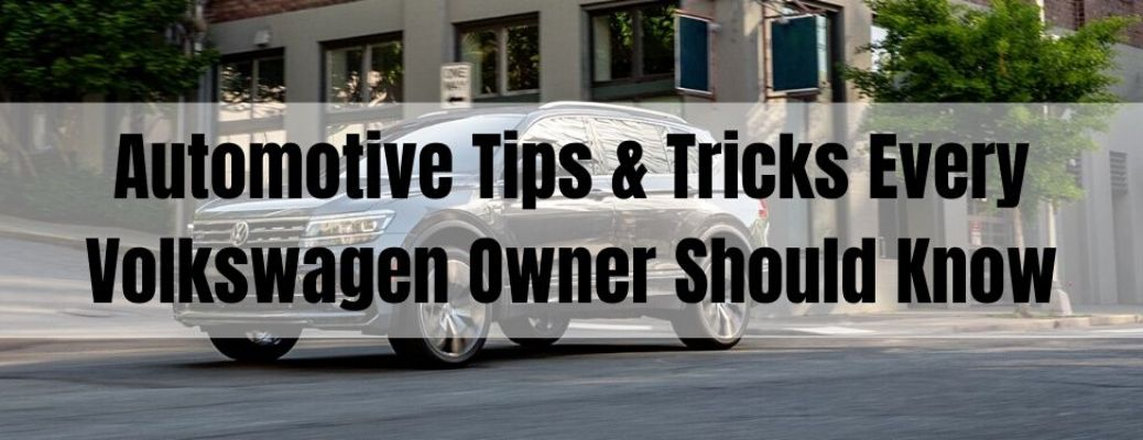 Automotive Tips and Tricks Every Volkswagen Owner Should Know banner with a 2021 Volkswagen Atlas in the background