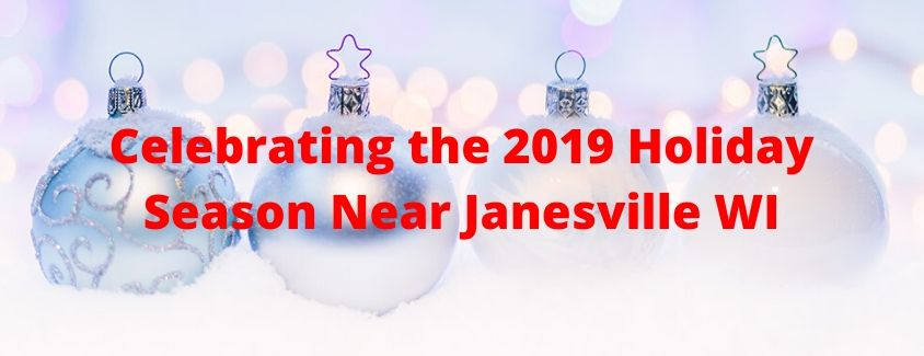 How Can You Celebrate the 2019 Holiday Season Near Janesville?
