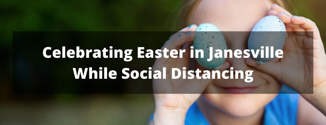 Celebrating Easter in Janesville While Social Distancing