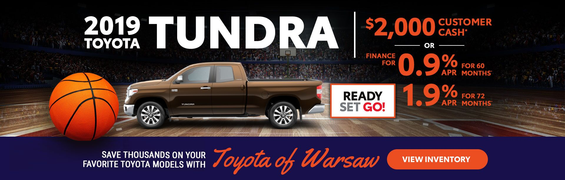 2019 Tundra: $2,000 customer cash or 0.9% APR for 60 months/1.9% APR for 72 months