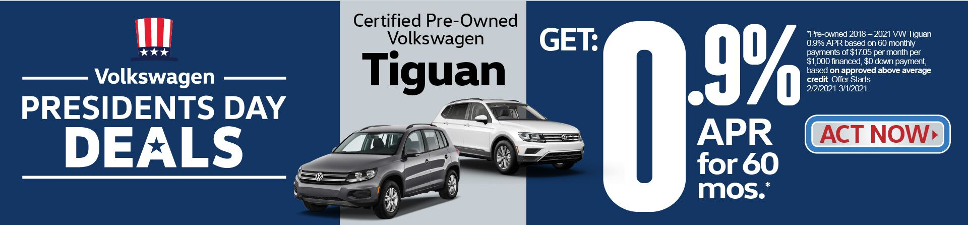Certified Preowned Volkswagen Tiguan get 0.9% APR for 60 mos. Act now.
