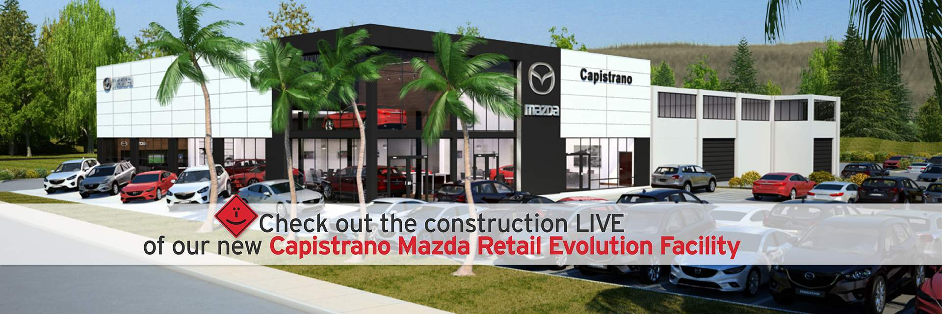 Our new Capistrano Mazda Retail Evolution Facility - opening Fall 2017!