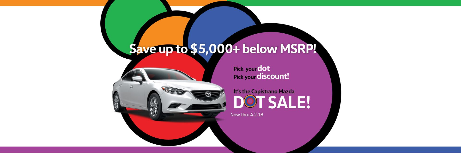 Capistrano Mazda Dot Sale - Save up to $5,000+ on new Mazda vehicles now thru April 2