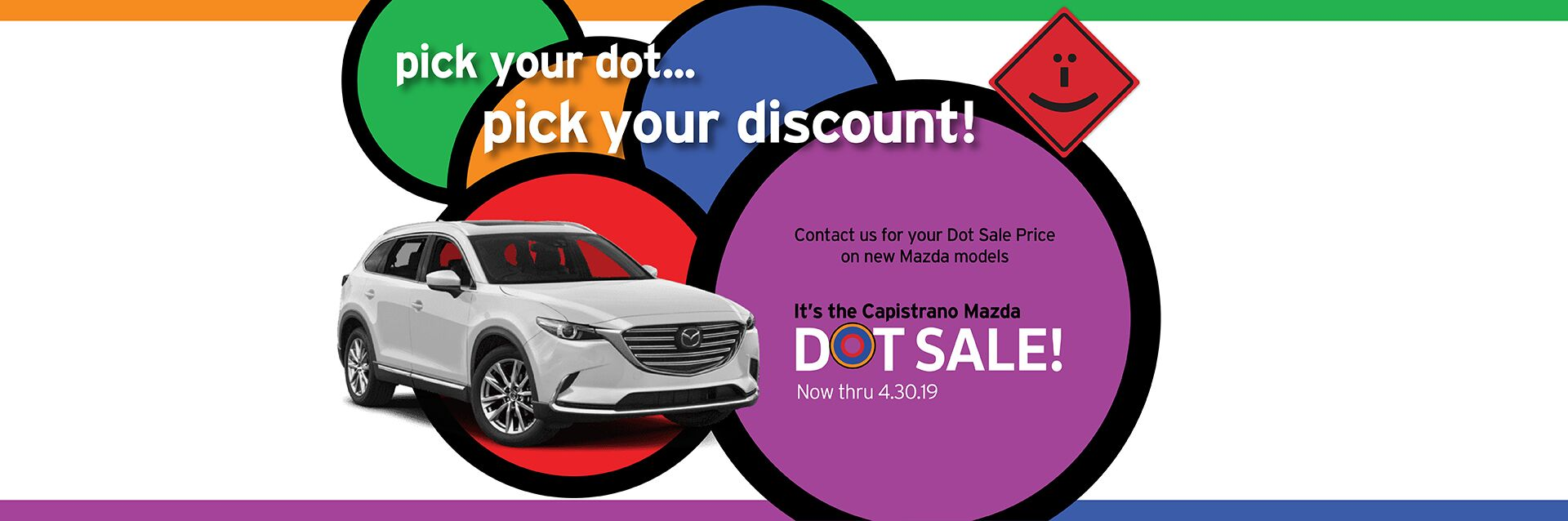 Capistrano Mazda Dot Sale - Contact us for your special Dot Sale Price now thru April 30th