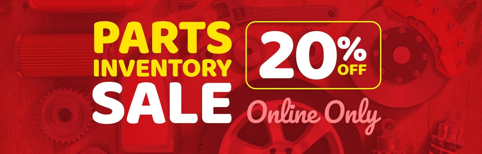 20% Off Online Parts Sale