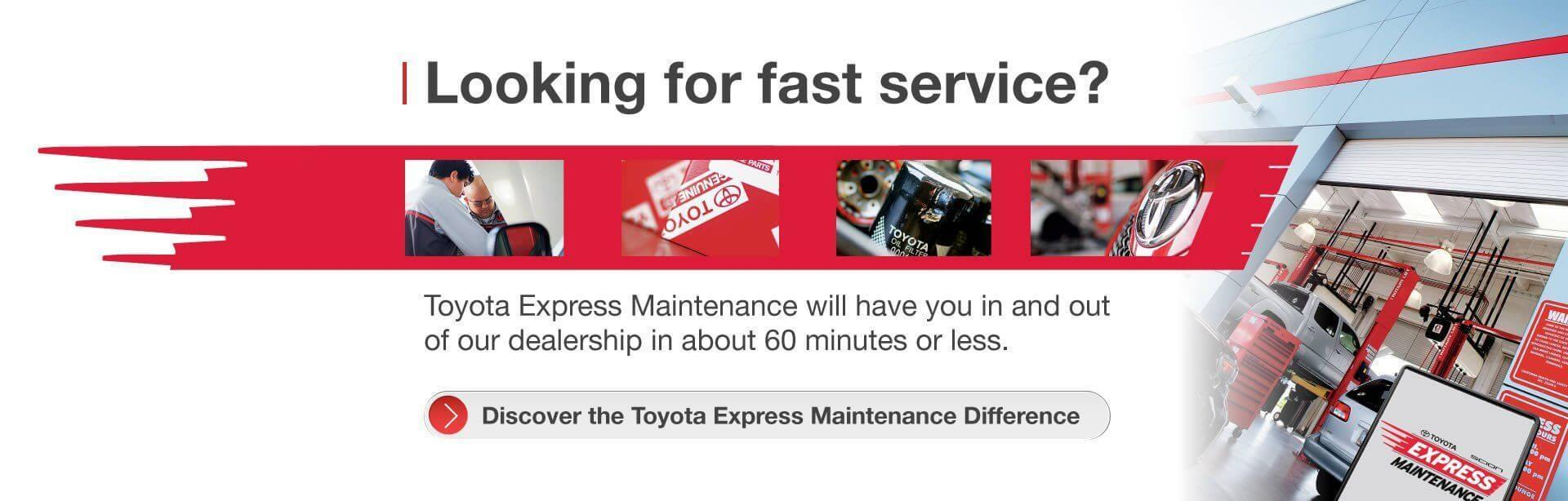 Toyota Express Maintenance will have you in and out of our dealership in about 60 minutes or less