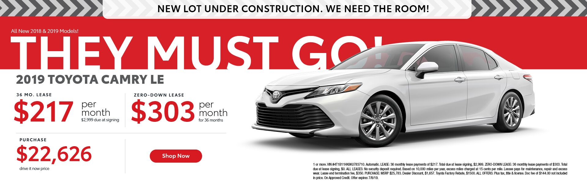 2019 Toyota Camry LE $217 per month for 36 months with $2,999 due at signing - zero down lease $303 per month for 36 months - purchase price $22,626