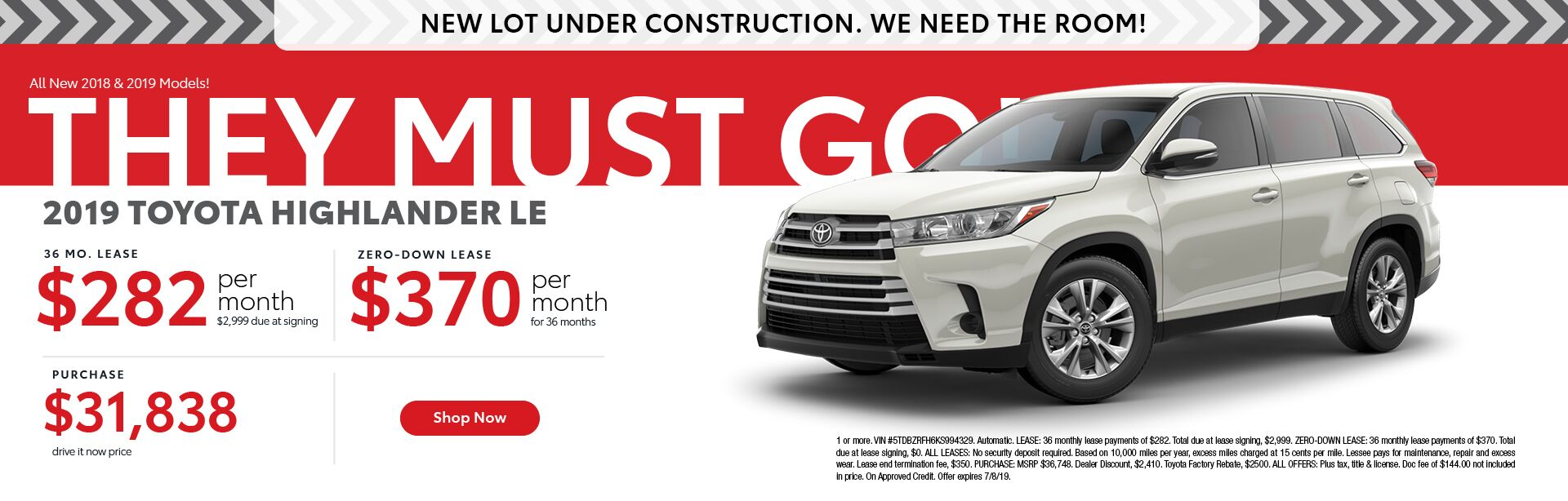 2019 Toyota Highlander LE -  36 month lease for $282 with $2,999 due at signing  - zero-down lease $370 per month for 36 months - purchase price $31,838
