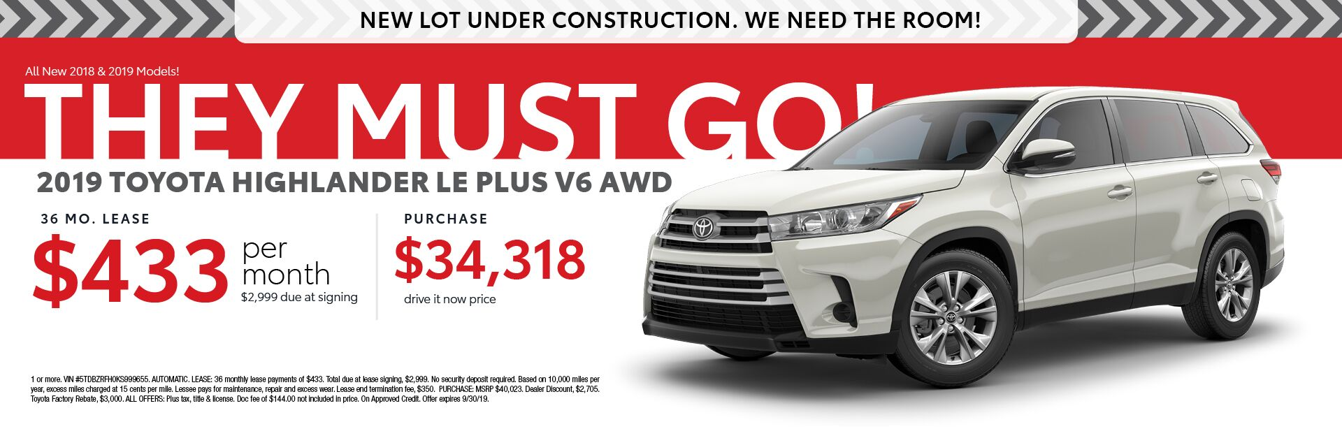 2019 Toyota Highlander LE - Lease for $433 per month for 36 months with $2,999 due at signing - Purchase for $33,966