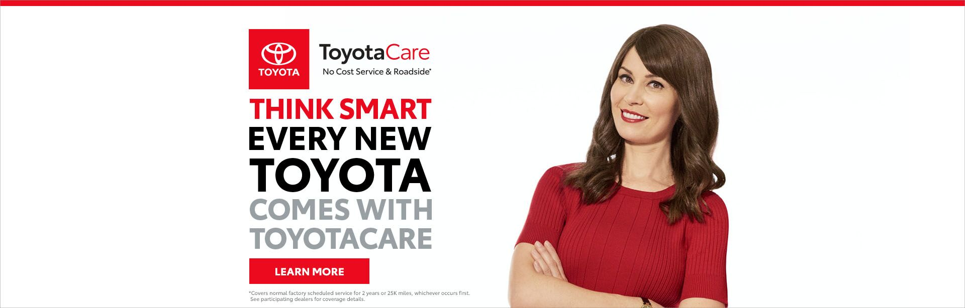 ToyotaCare Every new Toyota comes with new ToyotCare