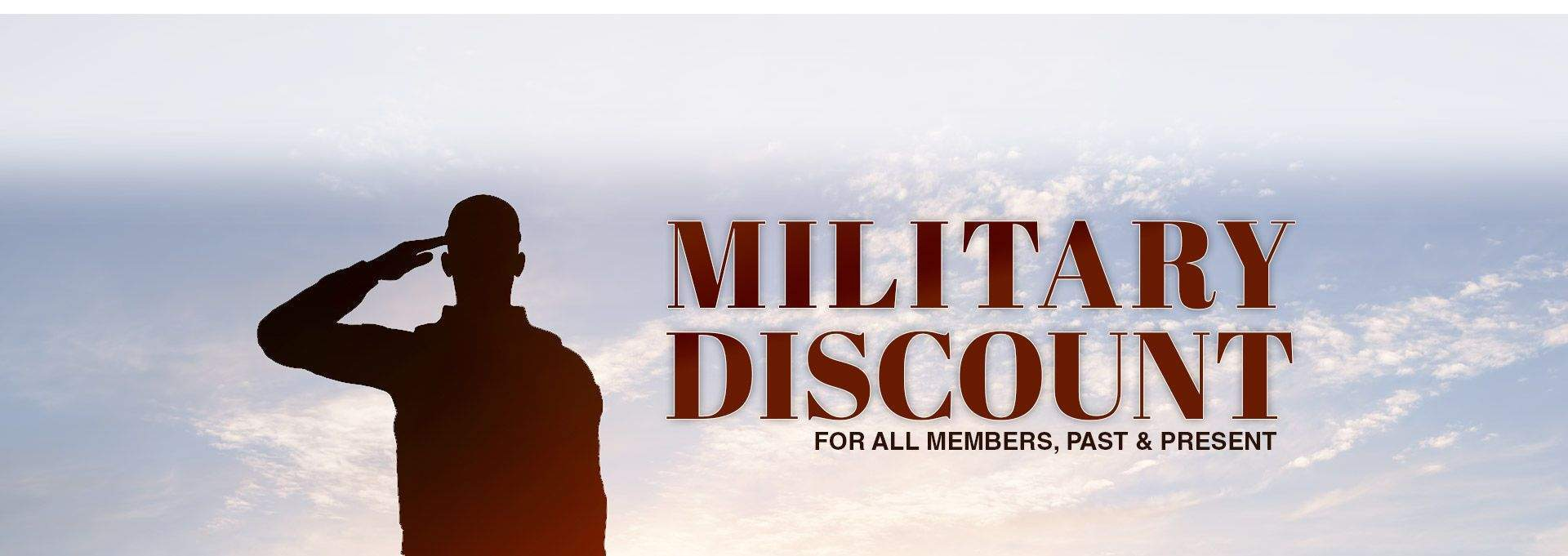 We Give Military Discounts. Thank You!