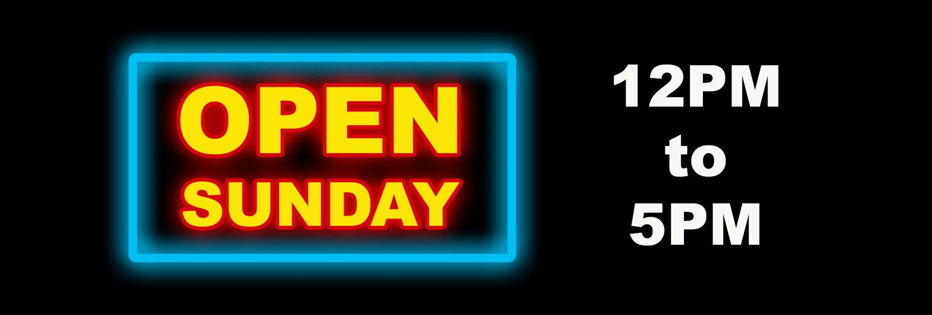 We Are Open Sunday Noon to 5pm
