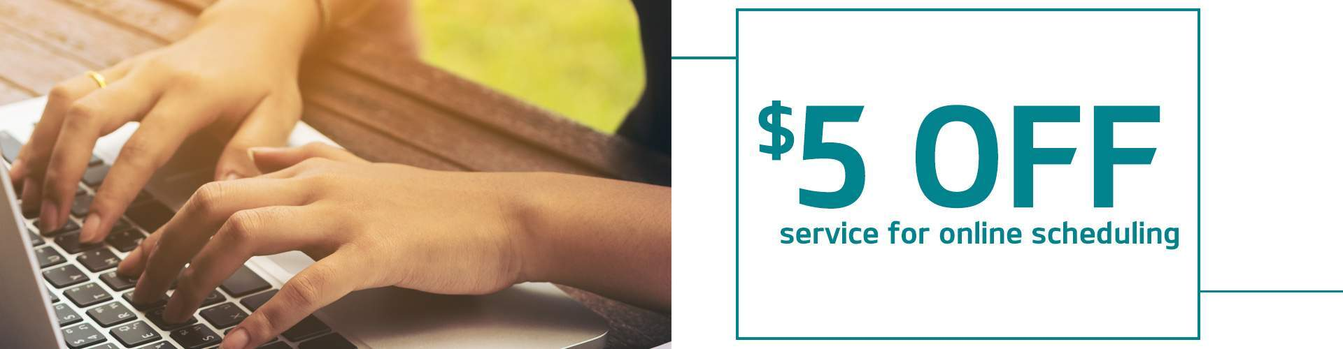 $5 Off Service for Online Scheduling
