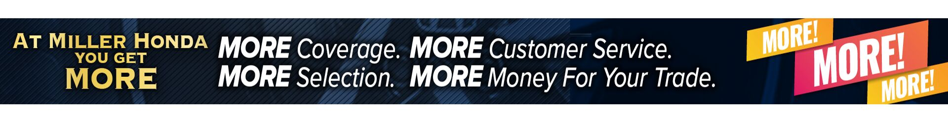 Get More at Miller Honda!