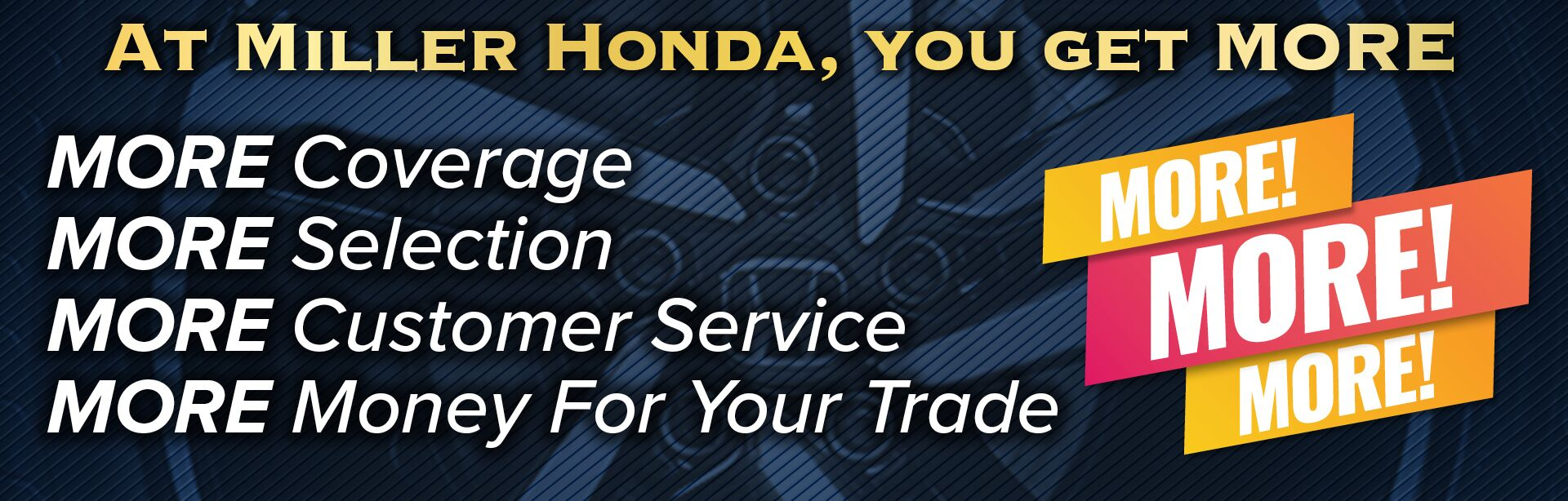 At Miller Honda You Get More!