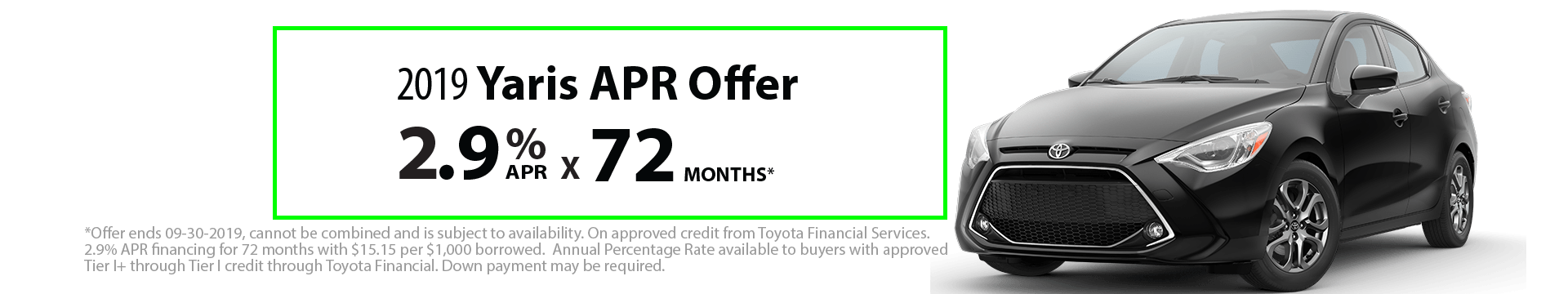 2019 Yaris 2.9% x 72 month Special Finance Offer