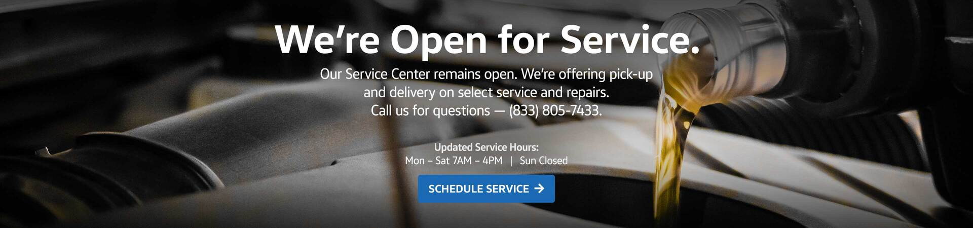 We're Open for Service