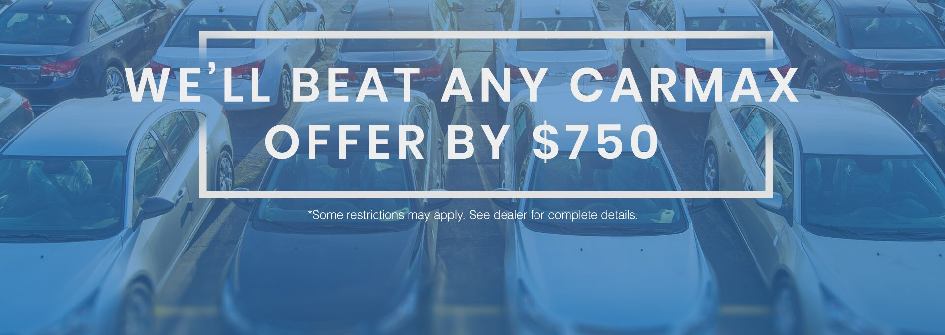 Third Coast Auto Group beats any CarMax offer by $750